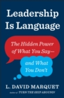 Image for Leadership is language  : the hidden power of what you say and what you don't