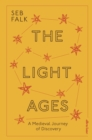 Image for The light ages  : a medieval journey of discovery