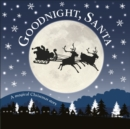 Image for Goodnight, Santa  : a magical Christmas story