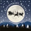 Image for Goodnight, Santa  : a magical Christmas story