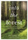 Image for Into the forest: how trees can help you find health and happiness