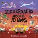 Image for Diggersaurs mission to Mars