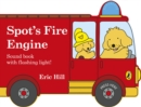 Image for Spot's fire engine  : shaped book with siren and flashing light!