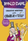 Image for Roald Dahl's creative writing with Charlie and the chocolate factory  : how to write tremendous characters