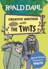Image for Roald Dahl creative writing with the Twits  : remarkable reasons to write