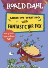Image for Roald Dahl creative writing with Fantastic Mr Fox  : how to write a marvellous plot