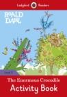 Image for Roald Dahl: The Enormous Crocodile Activity Book - Ladybird Readers Level 3