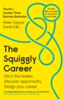 Image for The squiggly career  : ditch the ladder, discover opportunity, design your career