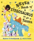 Image for Never teach a Stegosaurus to do sums