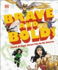 Image for Brave and bold!  : female DC super heroes take on the universe