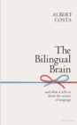 Image for The bilingual brain  : and what it tells us about the science of language