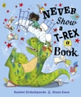 Image for Never show a T-Rex a book