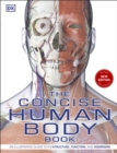 Image for The concise human body book  : an illustrated guide to it's structures, function and disorders