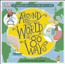 Image for Around the world in 80 ways: the fabulous inventions that get us from here to there