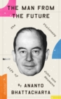 Image for The man from the future  : the visionary life of John von Neumann