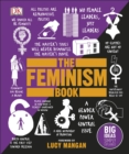Image for The feminism book: big ideas simply explained