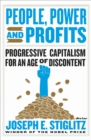 Image for People, power, and profits  : progressive capitalism for an age of discontent