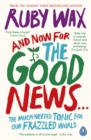 Image for And Now for the Good News...: To the Future With Love