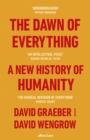 Image for The dawn of everything  : a new history of humanity