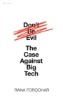 Image for Don't be evil  : the case against big tech