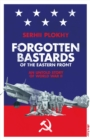 Image for Forgotten bastards of the Eastern Front  : an untold story of World War II