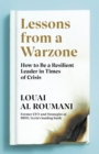 Image for Lessons from a warzone  : how to be a resilient leader in times of crisis