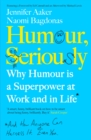 Image for Humour, seriously  : why humour is a superpower at work and in life*