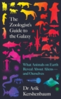 Image for The zoologist's guide to the galaxy  : what animals on Earth reveal about aliens - and ourselves