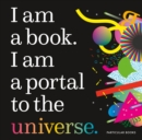Image for I am a book. I am a portal to the universe
