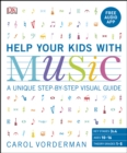 Image for Help your kids with music: a unique step-by-step visual guide