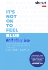 Image for It's not OK to feel blue and other lies