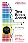 Image for Two beats ahead  : what great musical minds teach us about creativity and innovation