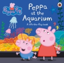 Image for Peppa at the aquarium  : a lift-the-flap book