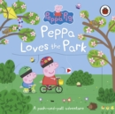 Image for Peppa loves the park  : a push-and-pull adventure