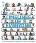 Image for Timelines of everyone  : from Cleopatra and Confucius to Mozart and Malala