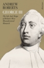 Image for George III  : the life and reign of Britain's most misunderstood monarch