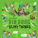 Image for The Ladybird big book of slimy things