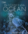 Image for The science of the ocean  : the secrets of the seas revealed