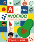 Image for A is for avocado  : an alphabet book of plant power
