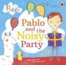 Image for Pablo and the noisy party