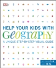 Image for Help your kids with geography: a unique step-by-step visual guide.