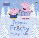 Image for Peppa's Frosty Fairy Tale