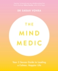 Image for The mind medic  : your 5 senses guide to leading a calmer, happier life