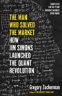 Image for The man who solved the market  : how Jim Simons launched the quant revolution