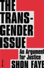 Image for The transgender issue  : an argument for justice
