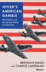 Image for Hitler's American gamble  : Pearl Harbor and the German march to global war