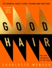 Image for Good hair  : the essential guide to afro, textured and curly hair