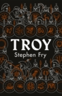 Image for Troy : Our Greatest Story Retold