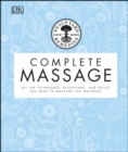 Image for Neal's Yard Remedies complete massage: all the techniques, disciplines, and skills you need to massage for wellness