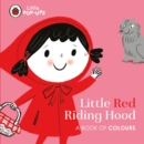 Image for Little Red Riding Hood  : a book of colours